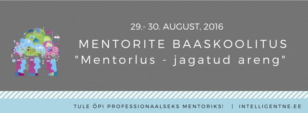 "Mentorite baaskoolitus: ""Mentorlus - jagatud areng"""